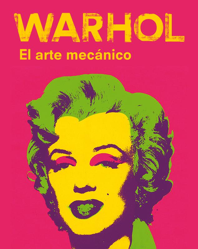 Cartel exposición Warhol. El arte mecánico. Caixaforum Madrid. Diseño y Publicidad.